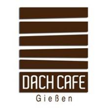 dachcafe gießen